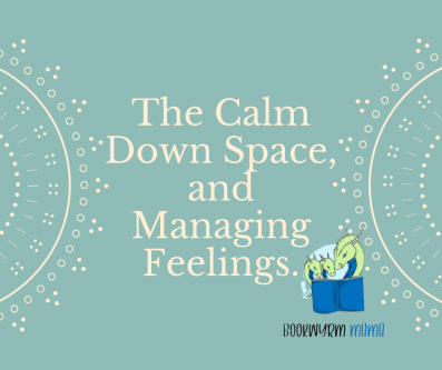 The Calm Down Space, and Managing Feelings.